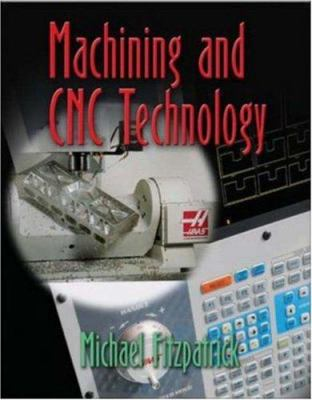 Machining and Cnc Technology with Student CD-ROM [With CDROM] 9780078298608