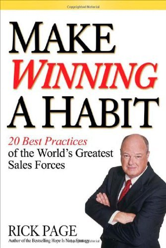 Make Winning a Habit: 20 Best Practices of the World's Greatest Sales Forces 9780071465021