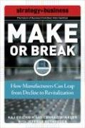 Make or Break: How Manufacturers Can Leap from Decline to Revitalization 9780071508308