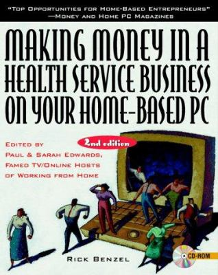 Making Money in a Health Service Business on Your Home-Based PC [With *] 9780079131393