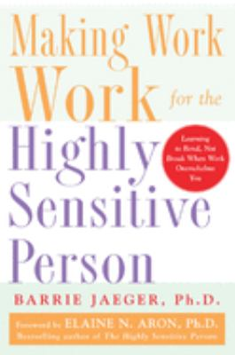 Making Work Work for the Highly Sensitive Person 9780071441773