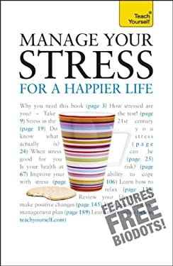 Manage Your Stress for a Happier Life 9780071769549
