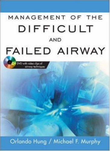 Management of the Difficult and Failed Airway 9780071445481