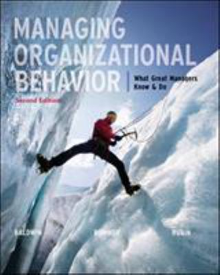 Managing Organizational Behavior: What Great Managers Know and Do 9780073530406