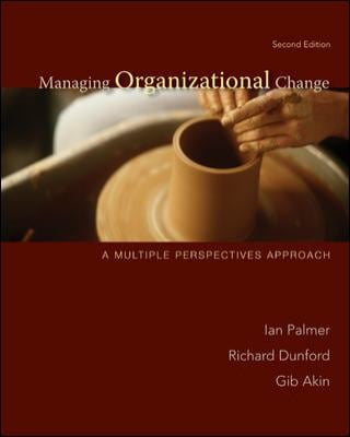 Managing Organizational Change: A Multiple Perspectives Approach 9780073404998