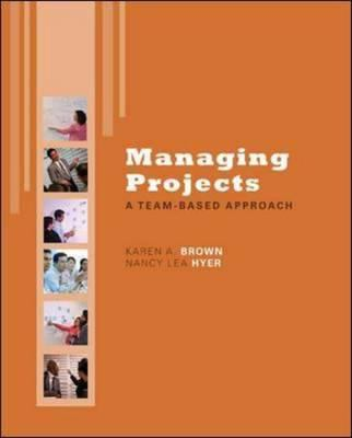 Managing Projects: A Team-Based Approach 9780072959666