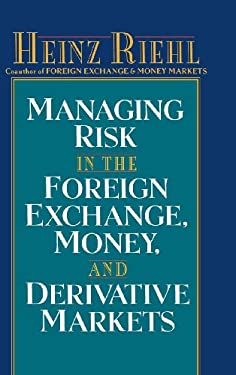 Managing Risk in the Foreign Exchange, Money and Derivative Markets 9780070526730
