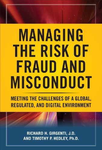 Managing the Risk of Fraud and Misconduct: Meeting the Challenges of a Global, Regulated, and Digital Environment