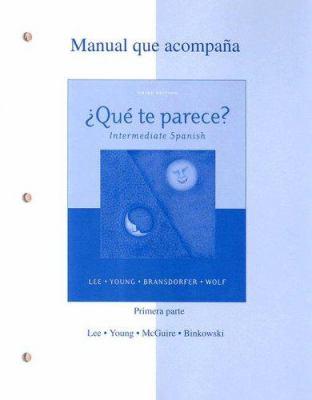 Manual Que Acompana Que Te Parece?: Intermediate Spanish Primera Parte (Unidad 1--Unidad3) 9780072964233