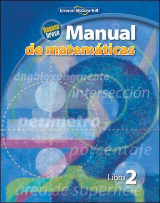 Manual de Matematicas, Libro 2: Repaso Breve 9780078916724
