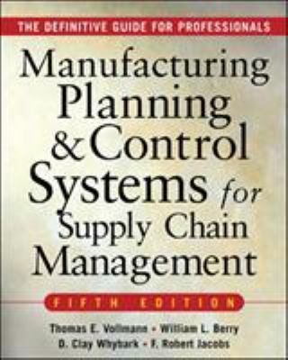 Manufacturing Planning and Control Systems for Supply Chain Management 9780071440332