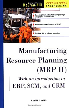 Manufacturing Resource Planning (MRP II) with Introduction to Erp, Scm, and Crm 9780071392303