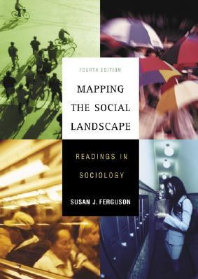 Mapping the Social Landscape: Readings in Sociology 9780072878998