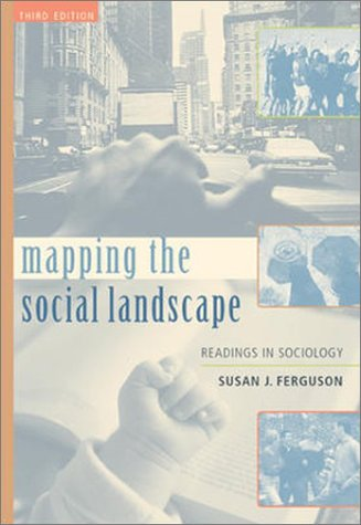 Mapping the Social Landscape: Readings in Sociology, Revised 9780072555233