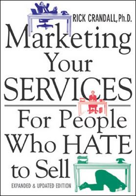 Marketing Your Services: For People Who Hate to Sell 9780071398718