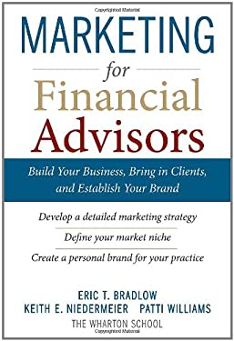 Marketing for Financial Advisors: Build Your Business, Bring in Clients, and Establish Your Brand 9780071605144