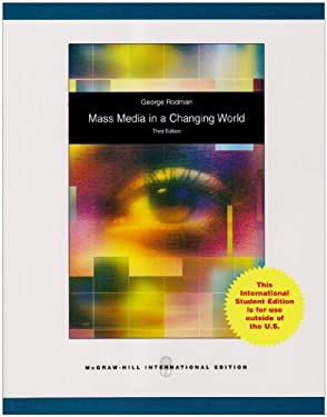 Mass Media in a Changing World: History, Industry, Controversy 9780070172739