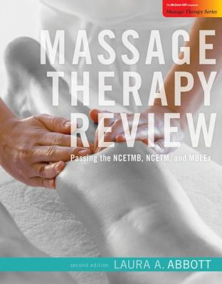 Massage Therapy Review: Passing the Ncetmb, Ncetm, and Mblex 9780078093913