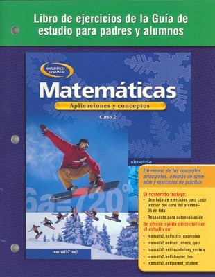 Matematicas: Aplicaciones y Conceptos: Libro de Ejercicios de la Guia de Estudio Para Padres y Alumnos, Curso 2 9780078601378