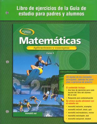 Matematicas: Aplicaciones y Conceptos: Libro de Ejercicios de la Guia de Estudio Para Padres y Alumnos, Curso 3 9780078601712