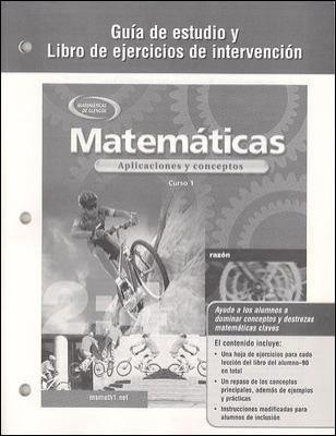 Matematicas: Guia de Estudio y Libro de Ejercicios de Intervencion: Aplicaciones y Conceptos, Curso 1 9780078600913