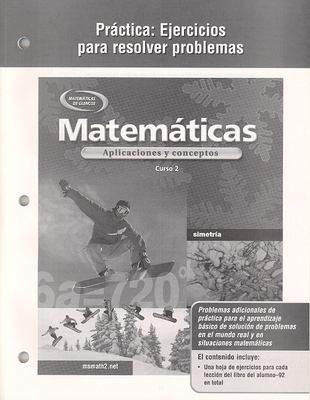 Matematicas Practica: Ejercicios Para Resolver Problemas: Aplicaciones y Conceptos, Curso 2 9780078601361