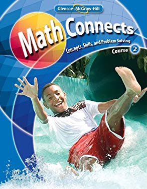 Math Connects: Concepts, Skills, and Problems Solving, Course 2, Student Edition 9780078740466