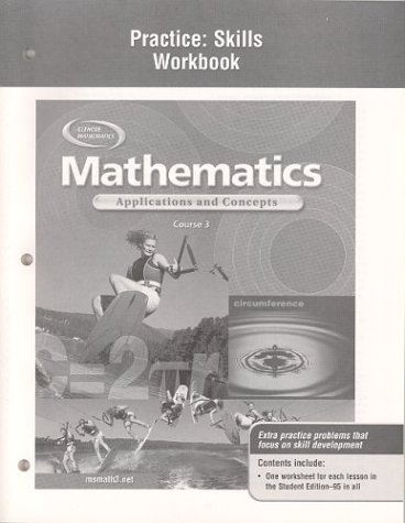 Mathematics: Applications and Concepts, Course 3, Practice Skills Workbook 9780078601637