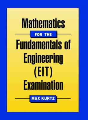 Mathematics for the Fundamentals of Engineering (EIT) Examination 9780070360228