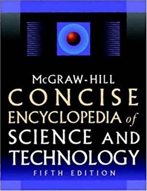 McGraw-Hill Concise Encyclopedia of Science & Technology, Fifth Edition 9780071429573