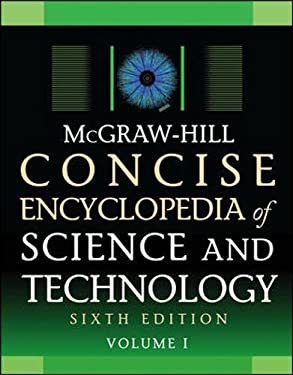 McGraw-Hill Concise Encyclopedia of Science and Technology, Sixth Edition 9780071613668