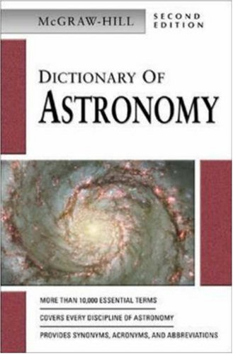 McGraw Hill Dictionary of Astronomy 9780071410472