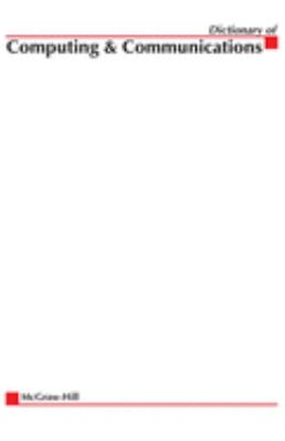 McGraw-Hill Dictionary of Computing & Communications 9780071421782