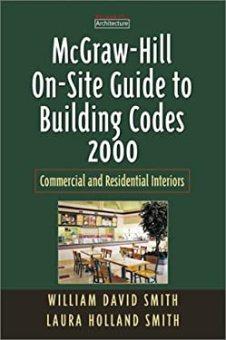McGraw Hill On-Site Guide to Building Codes 2000 Commercial and Residential Interiors 9780071361279