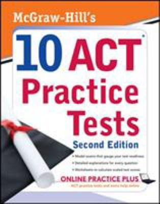 McGraw-Hill's 10 ACT Practice Tests 9780071591461