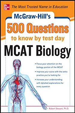 McGraw-Hill's 500 MCAT Biology Questions to Know by Test Day 9780071782739