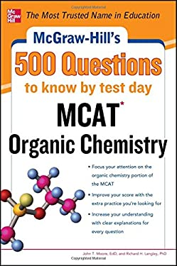 McGraw-Hill's 500 MCAT Organic Chemistry Questions to Know by Test Day 9780071782753