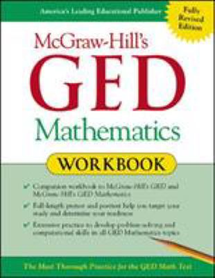 McGraw-Hill's GED Mathematics Workbook: The Most Thorough Practice for the GED Math Test 9780071407076