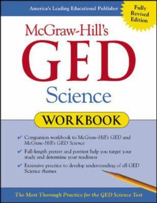 McGraw-Hill's GED Science Workbook: The Most Thorough Practice for the GED Science Test 9780071407052