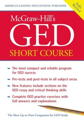 McGraw-Hill's GED Short Course: The Most Compact and Reliable Program for GED Success 9780071400268
