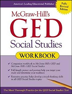 McGraw-Hill's GED Social Studies Workbook: The Most Thorough Practice for the GED Social Studies Test 9780071407038