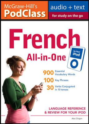 McGraw-Hill's PodClass French All-In-One Study Guide: Language Reference & Review for Your iPod [With Booklet] 9780071627627