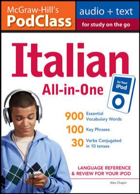 McGraw-Hill's PodClass Italian All-In-One Study Guide: Language Reference & Review for Your iPod [With Booklet] 9780071627528