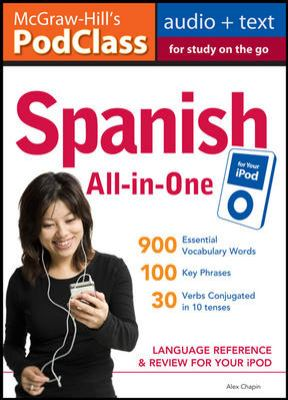 McGraw-Hill's PodClass Spanish All-In-One Study Guide: Language Reference & Review for Your iPod [With Booklet]