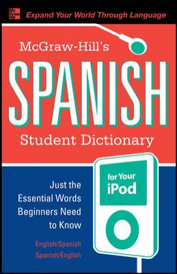 McGraw-Hill's Spanish Student Dictionary for Your iPod: English-Spanish/Spanish-English [With CD] 9780071592031