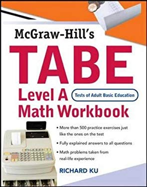 McGraw-Hill's TABE Level a Mathematics Workbook: (Tests of Adult Basic Education) 9780071482547