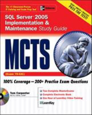 McTs SQL Server 2005 Implementation & Maintenance Study Guide: Exam 70-431 [With CDROM] 9780072263213