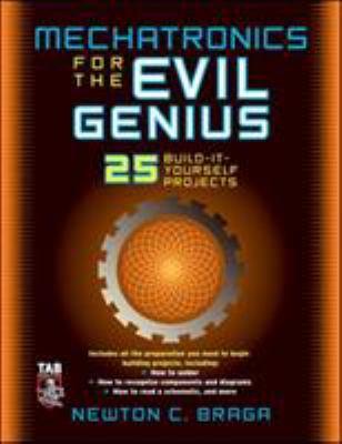 Mechatronics for the Evil Genius 9780071457590