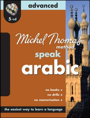 Michel Thomas Method Speak Arabic: Advanced [With User's GuideWith Zippered Travel Case] 9780071604352