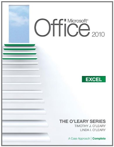 Microsoft Excel 2010: A Case Approach 9780077331368